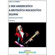 2000 amerických a britských rockových skupin  - Elektronická kniha