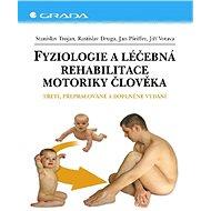 Fyziologie a léčebná rehabilitace motoriky člověka - Elektronická kniha