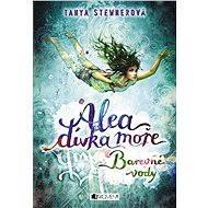 Alea - dívka moře: Barevné vody - Elektronická kniha