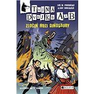 Tajná dvojka A + B – Zločin mezi dinosaury - Jiří W. Procházka, Klára Smolíková, Viktor Svoboda