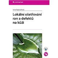 Lokální ošetřování ran a defektů na kůži - Elektronická kniha