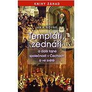Templáři, zednáři a další tajné společnosti v Čechách a ve světě - Elektronická kniha