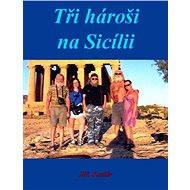 Tři hároši na Sicílii - Elektronická kniha