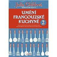 Umění francouzské kuchyně 2 - Elektronická kniha