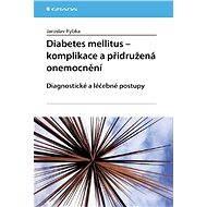 Diabetes mellitus - Komplikace a přidružená onemocnění - E-kniha