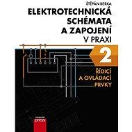 Elektrotechnická schémata a zapojení v praxi 2 - Elektronická kniha