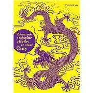 Rozmarné a tajuplné příběhy ze staré Číny - Elektronická kniha