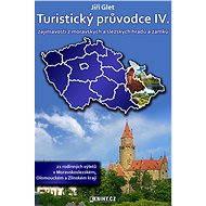 Turistický průvodce IV. zajímavosti z moravských a slezských hradů a zámků - Elektronická kniha