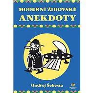 Moderní židovské anekdoty - Ondřej Šebesta