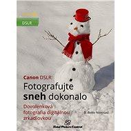 Canon DSLR: Fotografujte sneh dokonalo - Elektronická kniha