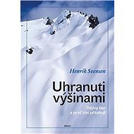 Uhranuti výšinami - Henrik Svensen, 302 stran