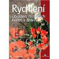 Rychlení cibulovin, hlíznatých květin a dřevin - Elektronická kniha