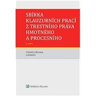 Sbírka klauzurních prací z trestního práva hmotného a procesního - 5. vydání - Elektronická kniha