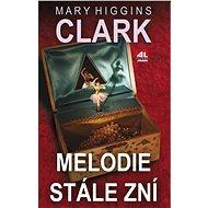 Melodie stále zní - Mary Higgins Clarková