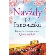 Navždy po francouzsku - Elektronická kniha