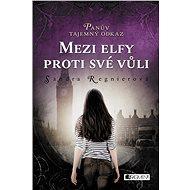 Panův tajemný odkaz - Mezi elfy proti své vůli - Elektronická kniha