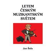 Letem českým muzikantským světem - E-kniha