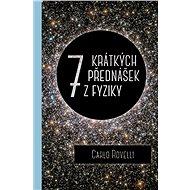 Sedm krátkých přednášek z fyziky  - Elektronická kniha