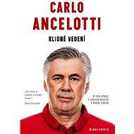 Carlo Ancelotti - Klidné vedení - Elektronická kniha