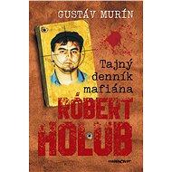 Tajný denník mafiána – Róbert Holub (SK) - Gustáv Murín