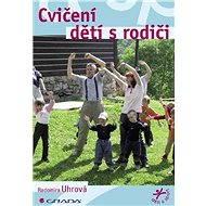 Cvičení dětí s rodiči - E-kniha