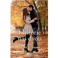 Historie nás dvou - Rachel Harrisová