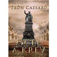 Trůn Caesarů: Ocel a krev - Elektronická kniha