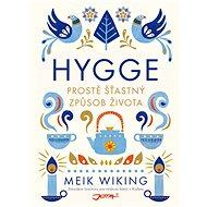 Hygge: Prostě šťastný způsob života - Elektronická kniha