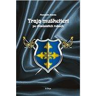 Traja mušketieri po dvadsiatich rokoch (SK) - Elektronická kniha