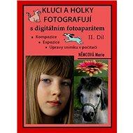 Kluci a holky fotografují s digitálním fotoaparátem II. díl - Elektronická kniha