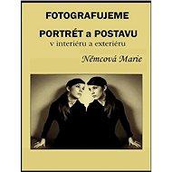 Fotografujeme portrét a postavu - Elektronická kniha