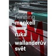 Ruka/Wallanderův svět - Elektronická kniha