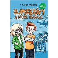 Superkrávy a moře trapasů - A. Audhild Solbergová