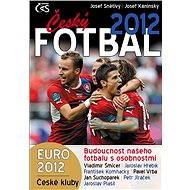Český fotbal 2012 - Josef Pepson Snětivý, Josef Kaninský
