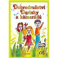 Dobrodružství Darinky a kamarádů - Elektronická kniha