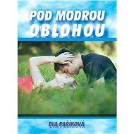 Pod modrou oblohou - Elektronická kniha