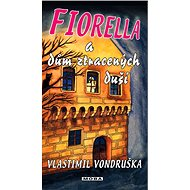 Fiorella a dům ztracených duší - Elektronická kniha