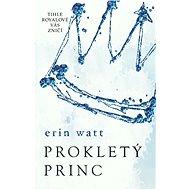 Prokletý princ - Erin Watt