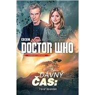 Doctor Who: Dávný čas - Trevor Baxendale