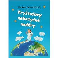 Kryštofovy nebetyčné maléry - Elektronická kniha