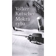 Mokrá ryba - Volker Kutscher