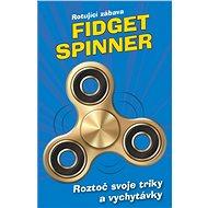 Fidget Spinner - Rotující zábava - Elektronická kniha