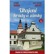 Utajené hrady a zámky I. (aneb Prahou po stopách panských sídel) - Otomar Dvořák