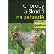 Choroby a škůdci na zahradě - Jaroslav Rod