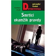Smrtící okamžik pravdy - Elektronická kniha