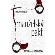 Manželský pakt - Michelle Richmond
