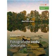 Nikon DSLR: Fotografujte vodu dokonale - Elektronická kniha
