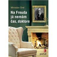 Na Freuda já nemám čas, doktore - Elektronická kniha