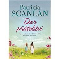 Dar přátelství - Patricia Scanlan