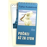Počkej až za Lyon - Elektronická kniha